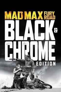 Mad Max: Fury Road – Edition BLACK & CHROME
